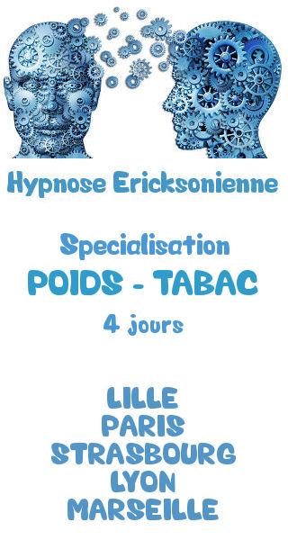 Stage spécialisation Hypnose Ericksonienne Poids-Tabac Lille Paris Strasbourg Lyon Marseille